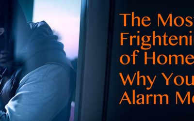 The Most Frightening Type of Home Invasion: Why You Need Alarm Monitoring in Celebration & Orlando